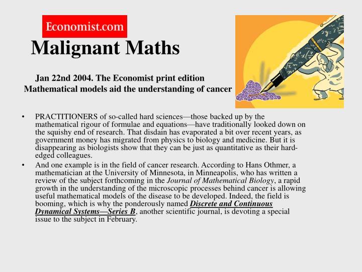 Malignant Maths