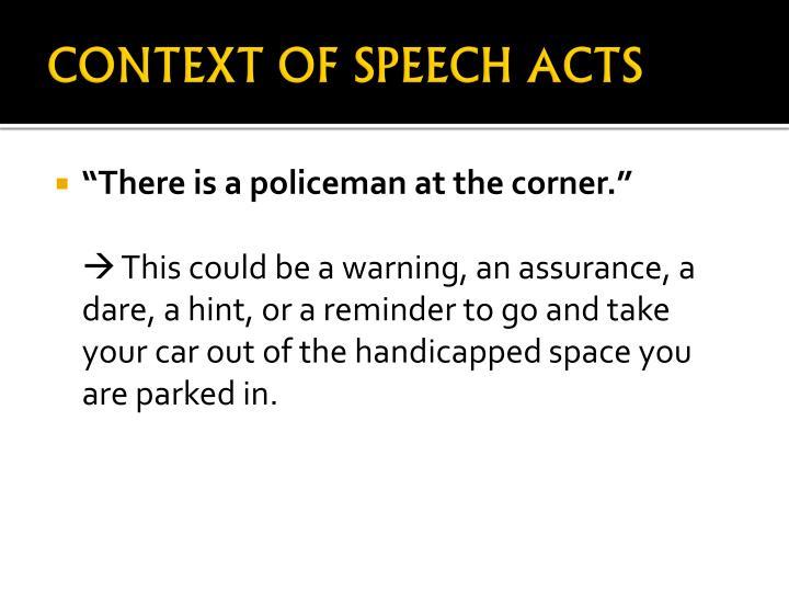 CONTEXT OF SPEECH ACTS