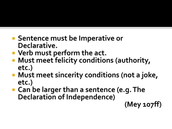 Sentence must be Imperative or Declarative.