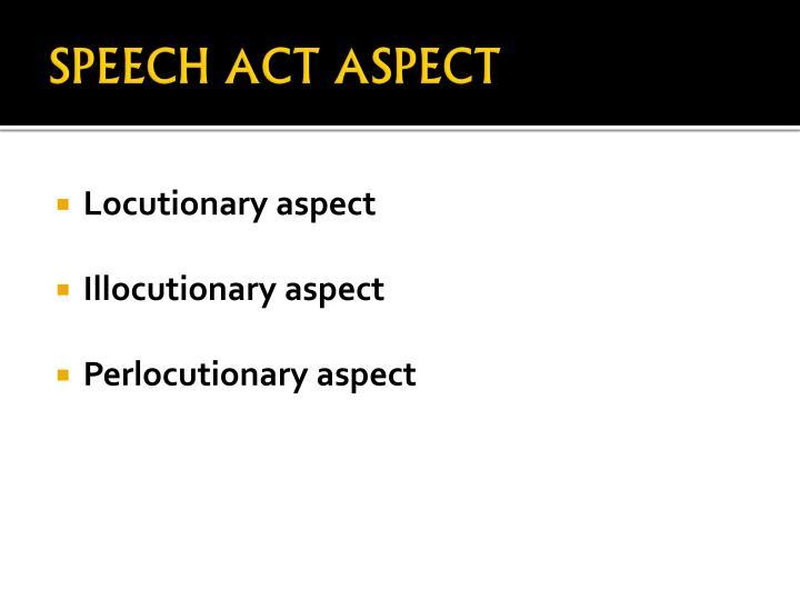 SPEECH ACT ASPECT