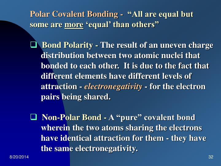 Polar Covalent Bonding -