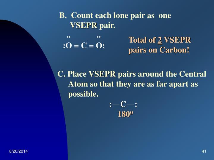 B.  Count each lone pair as  one