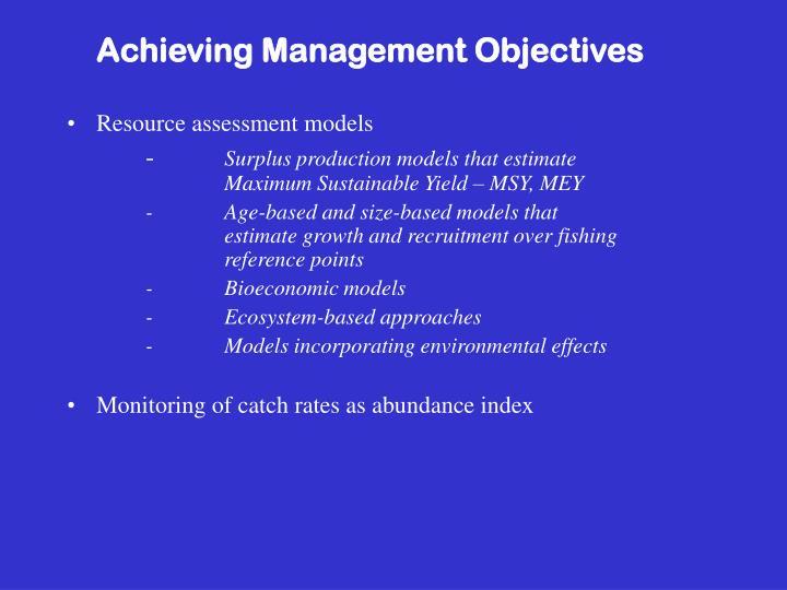 Achieving Management Objectives