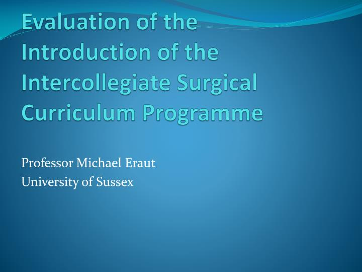 Evaluation of the Introduction of the Intercollegiate Surgical Curriculum Programme