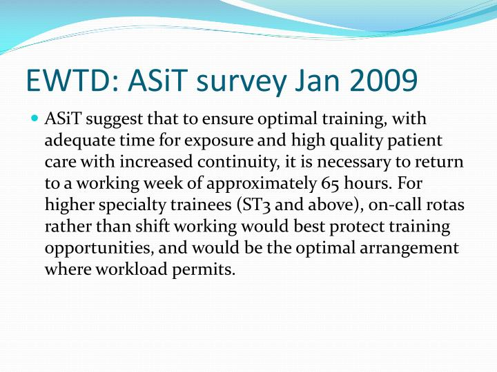 EWTD: ASiT survey Jan 2009