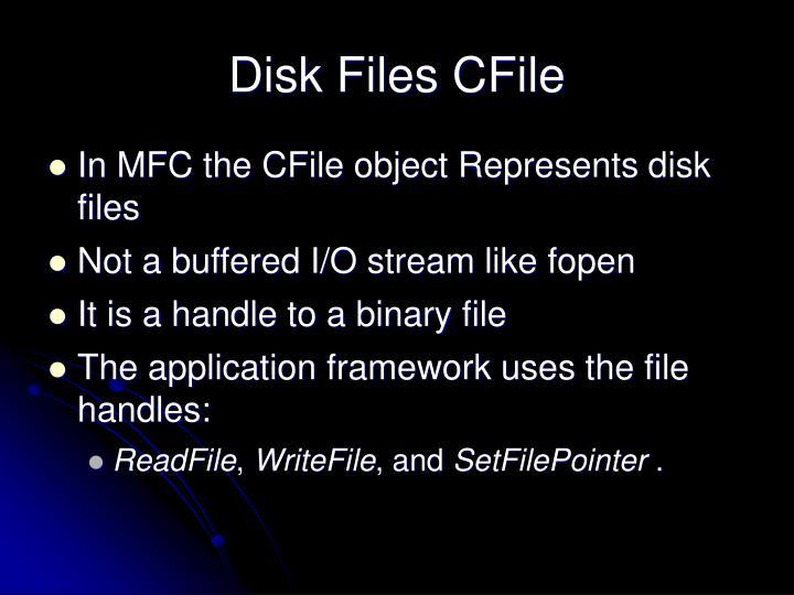 Disk Files CFile