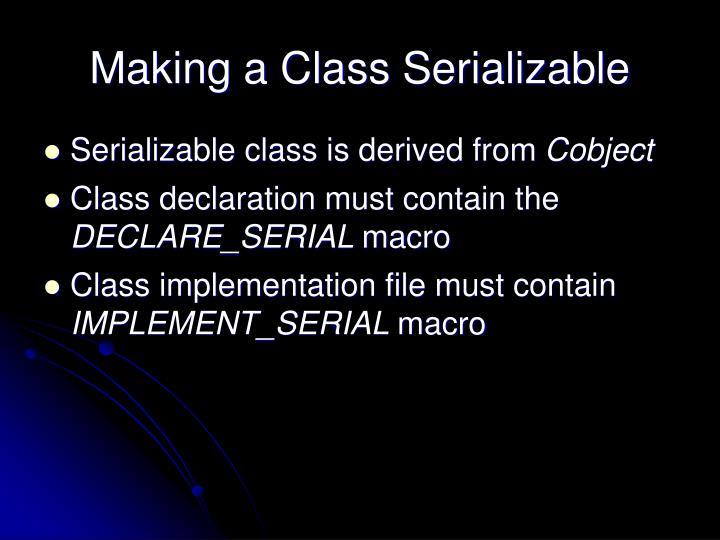 Making a Class Serializable
