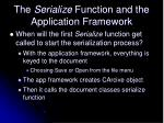 the serialize function and the application framework