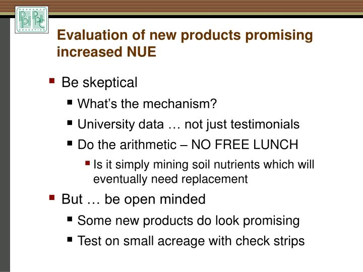 Evaluation of new products promising increased NUE