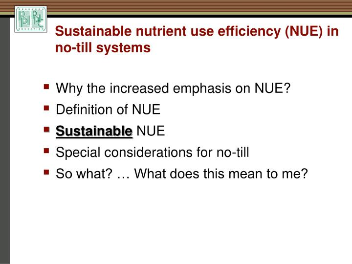 Sustainable nutrient use efficiency nue in no till systems