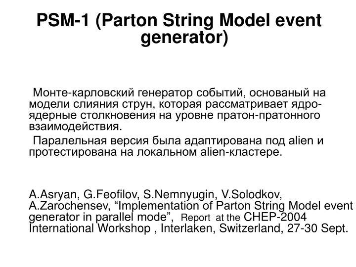 PSM-1 (Parton String Model event generator)