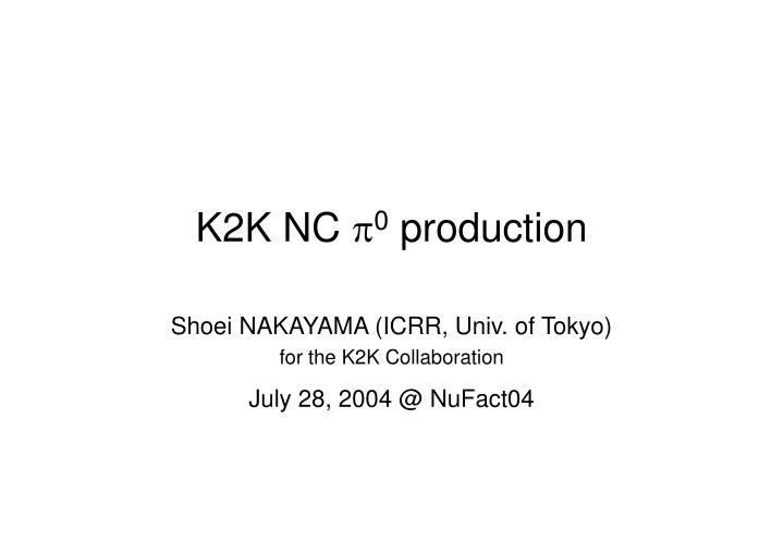 k2k nc p 0 production