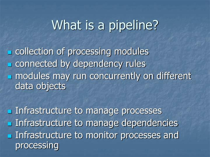 What is a pipeline?