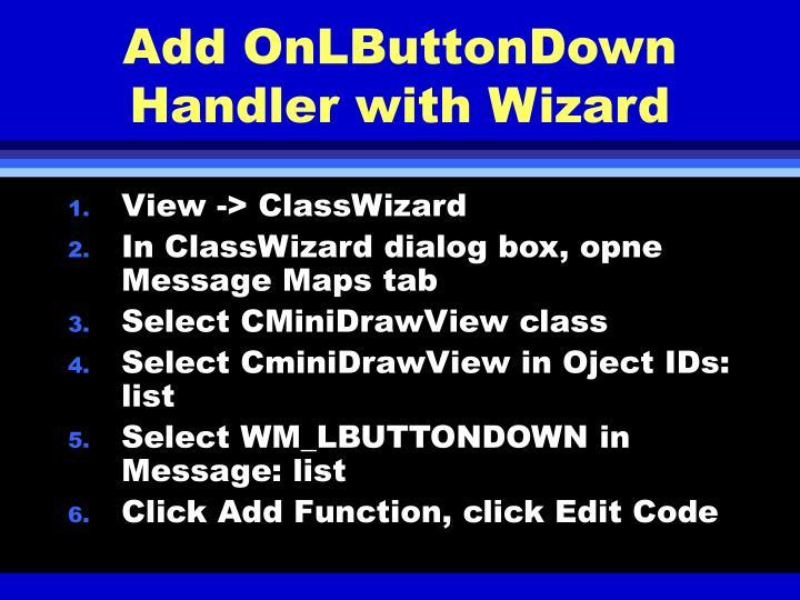 Add OnLButtonDown Handler with Wizard