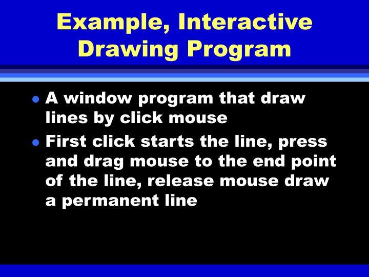 Example, Interactive Drawing Program