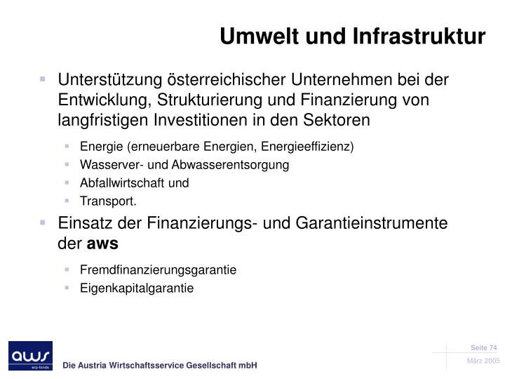 Unterstützung österreichischer Unternehmen bei der Entwicklung, Strukturierung und Finanzierung von langfristigen Investitionen in den Sektoren