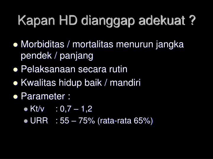 Kapan HD dianggap adekuat ?