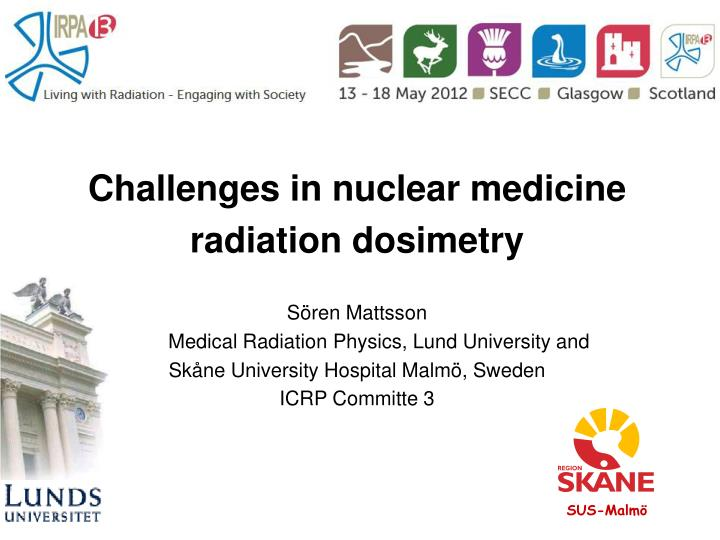 Challenges in nuclear medicine