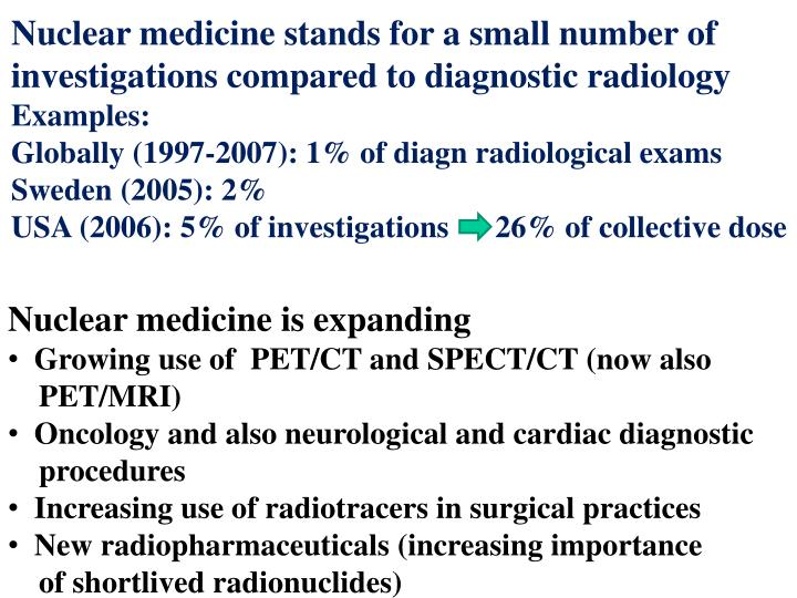 Nuclear medicine stands for a small number of