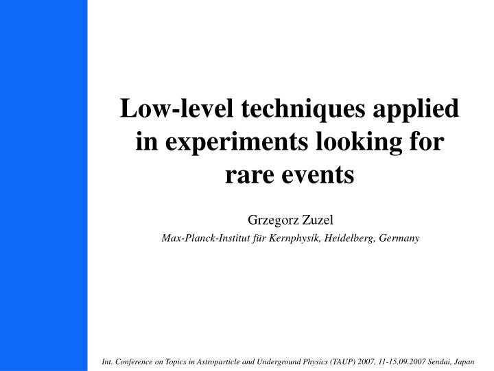 Low level techniques applied in experiments looking for rare events
