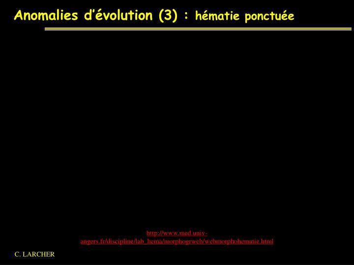 Anomalies d'évolution (3) :
