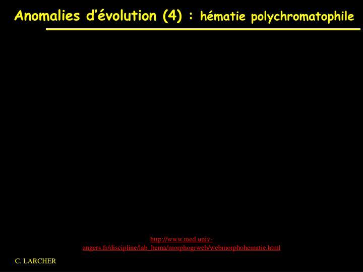 Anomalies d'évolution (4) :