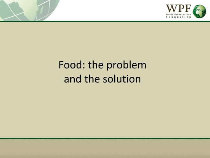 Food: the problem