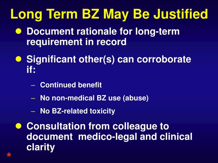Long Term BZ May Be Justified