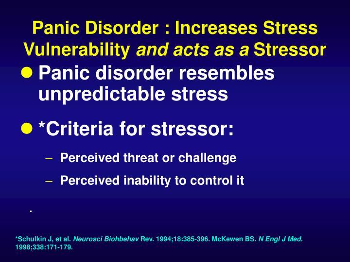 Panic Disorder : Increases Stress