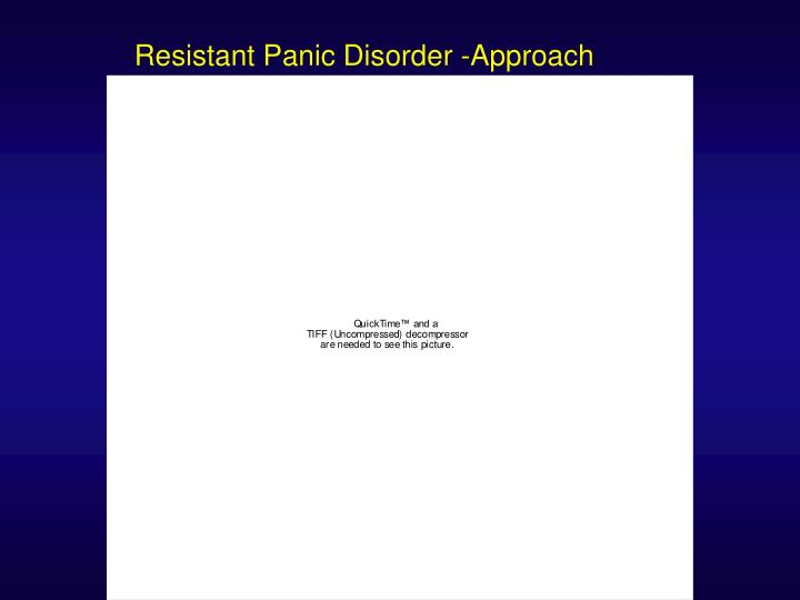 Resistant Panic Disorder -Approach