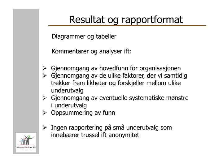 Resultat og rapportformat