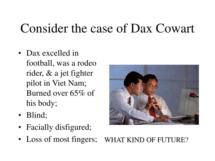 Consider the case of Dax Cowart