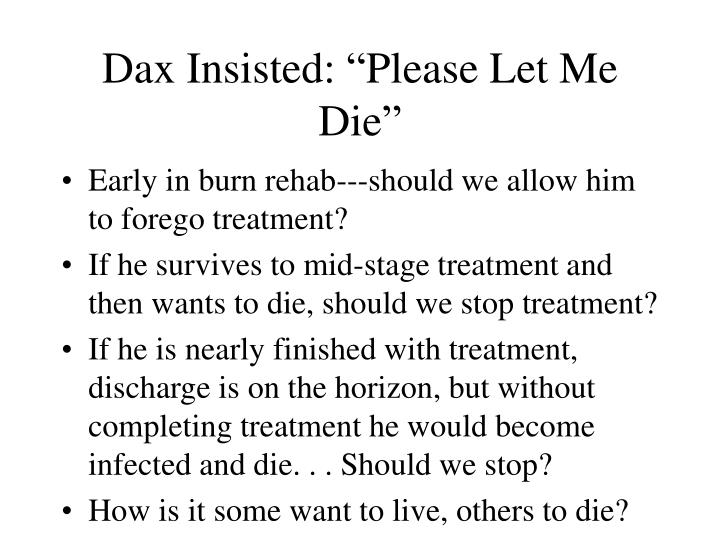 "Dax Insisted: ""Please Let Me Die"""