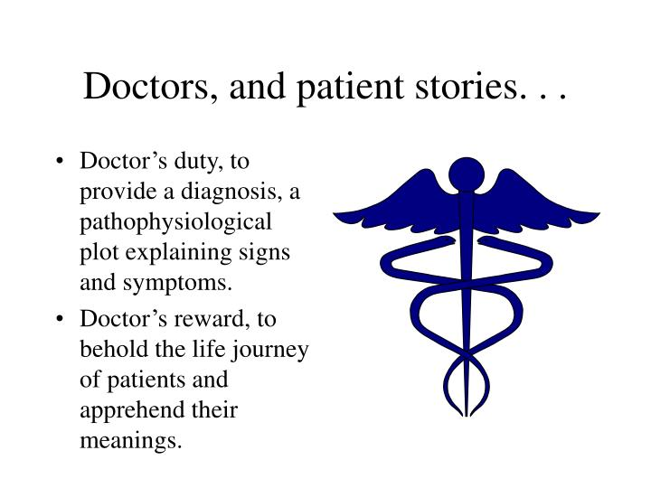 Doctors, and patient stories. . .