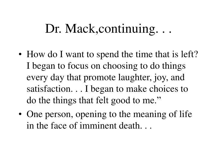 Dr. Mack,continuing. . .