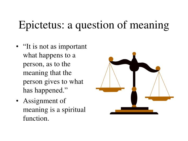 Epictetus: a question of meaning