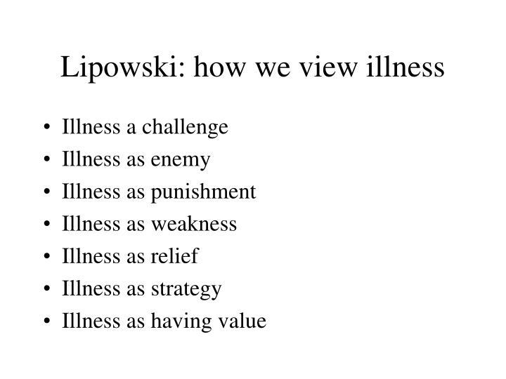 Lipowski: how we view illness