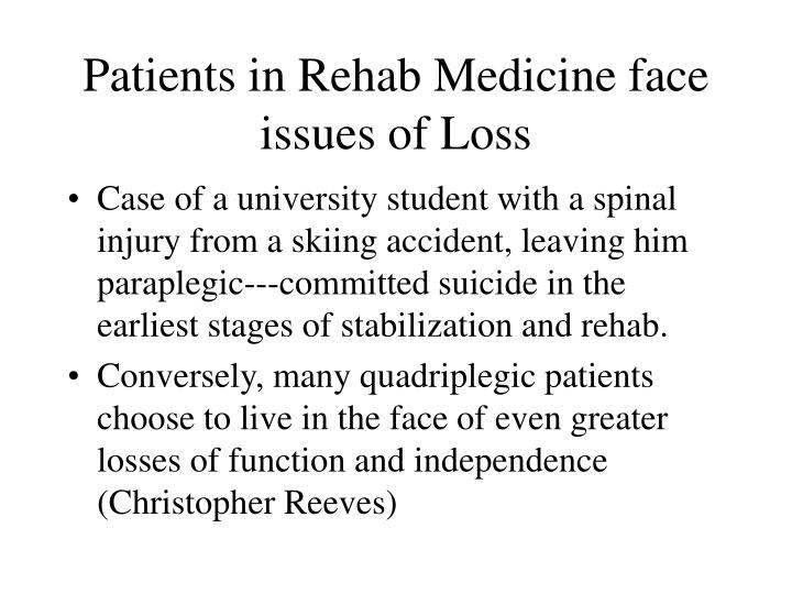 Patients in Rehab Medicine face issues of Loss