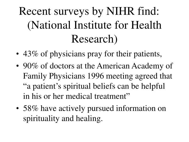 Recent surveys by NIHR find: