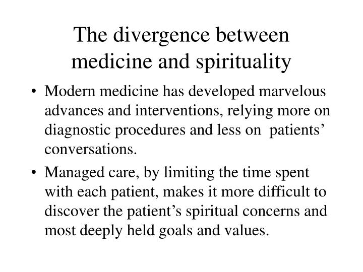 The divergence between medicine and spirituality