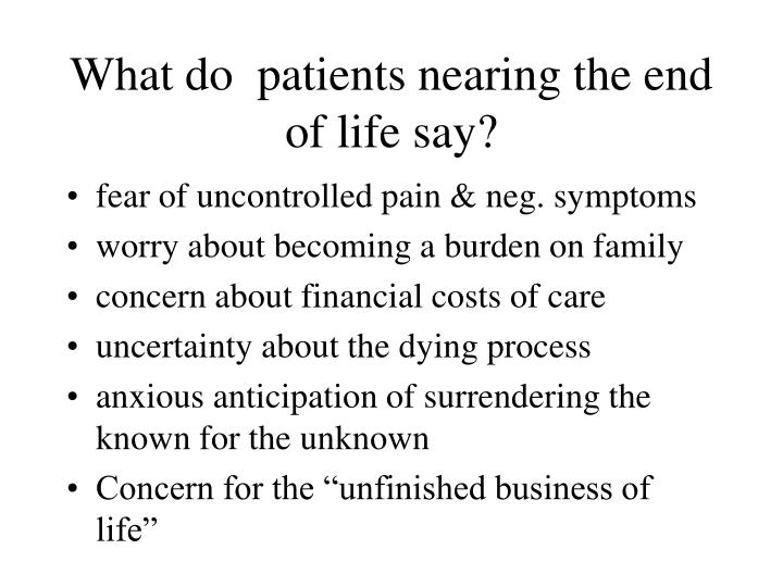 What do  patients nearing the end of life say?