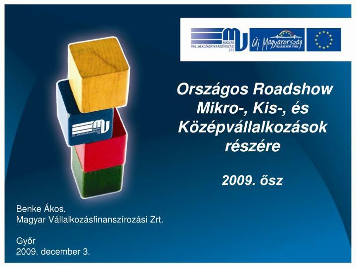 orsz gos roadshow mikro kis s k z pv llalkoz sok r sz re 2009 sz