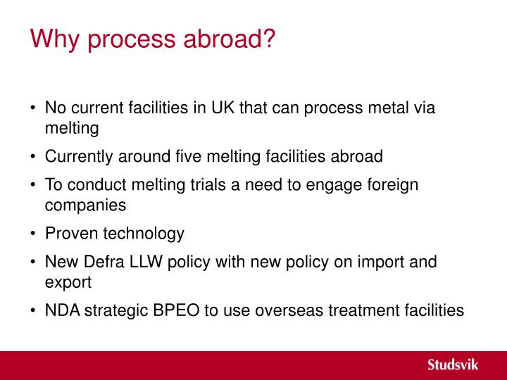 Why process abroad?