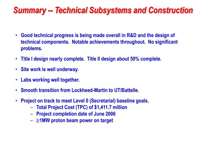 Good technical progress is being made overall in R&D and the design of technical components.  Notable achievements throughout.  No significant problems.