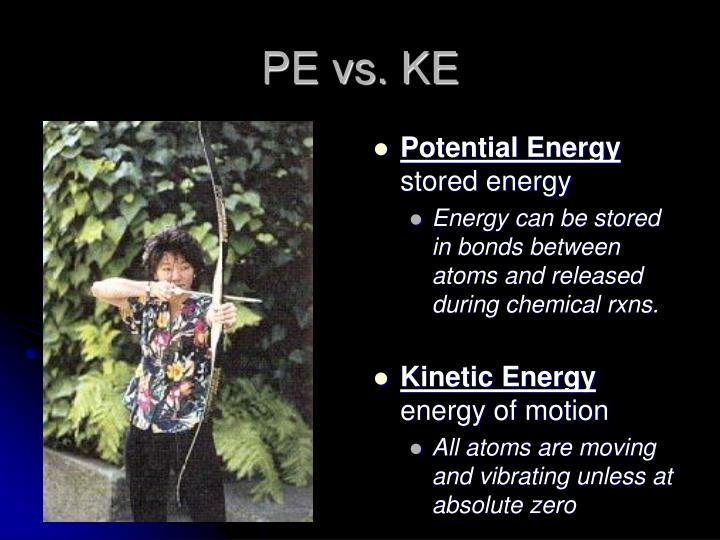 PE vs. KE