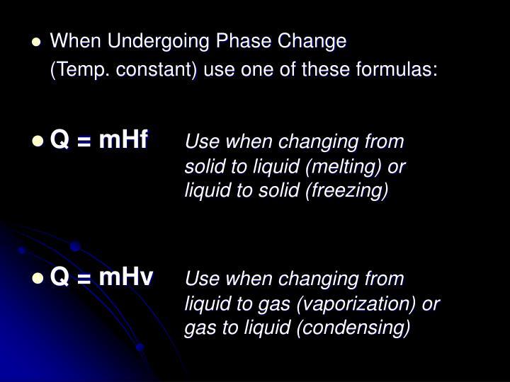 When Undergoing Phase Change
