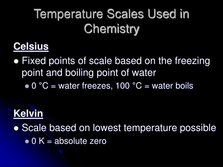 Temperature Scales Used in Chemistry