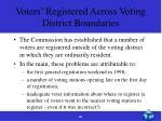 voters registered across voting district boundaries