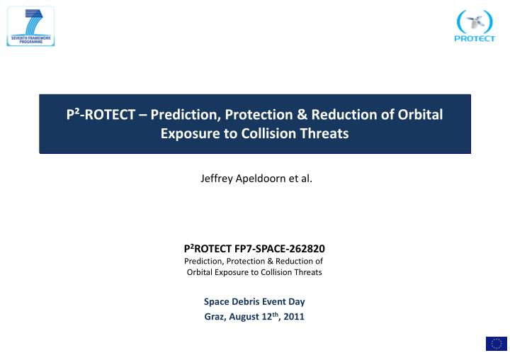 P rotect prediction protection reduction of orbital exposure to collision threats