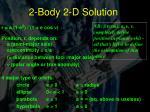 2 body 2 d solution